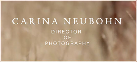 Kundenlogo Carina Neubohn – Director of Photography